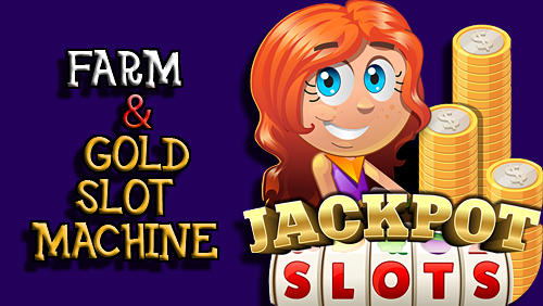 Farm and gold slot machine: Huge jackpot slots game обложка