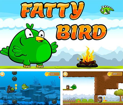 Fatty bird run