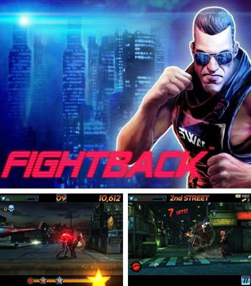 In addition to the game Way of the Dogg for Android phones and tablets, you can also download Fightback for free.