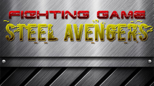 Fighting game: Steel avengers poster