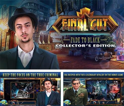 Final cut: Fade to black. Collector's edition