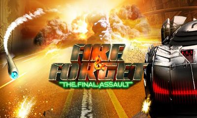 Fire & Forget. The Final Assault
