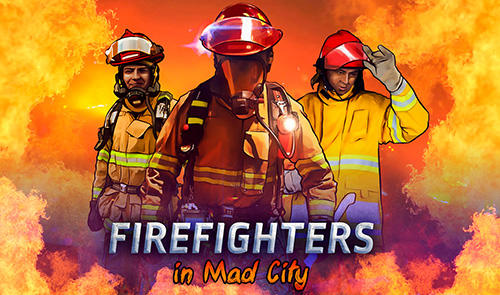 Firefighters in Mad City