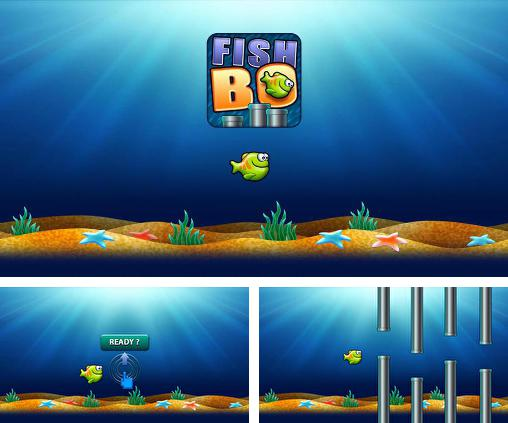 In addition to the game Shoot dinosaur eggs for Android phones and tablets, you can also download Fish Bo for free.