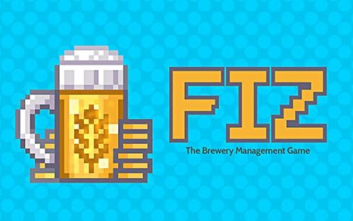 Fiz: Brewery management game poster