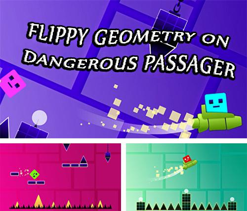 Flippy geometry on dangerous passager