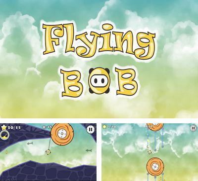In addition to the game Aliens Goo for Android phones and tablets, you can also download Flying Bob for free.