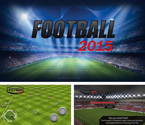 In addition to the game Real Football 2011 for Android phones and tablets, you can also download Football 2015 for free.