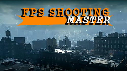 FPS shooting master