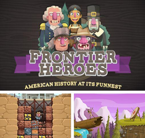 In addition to the game Monster Cups for Android phones and tablets, you can also download Frontier heroes: American history at its funnest for free.