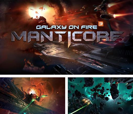 In addition to the game Galaxy on Fire 2 for Android phones and tablets, you can also download Galaxy on fire 3: Manticore for free.