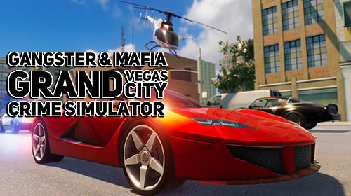 Gangster and mafia grand Vegas city crime simulator