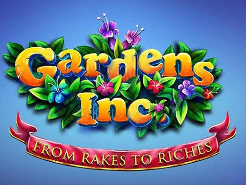 Gardens inc.: From rakes to riches poster