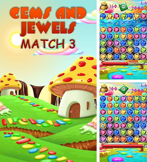 In addition to the game Sweet kingdom 2 for Android phones and tablets, you can also download Gems and jewels: Match 3 for free.