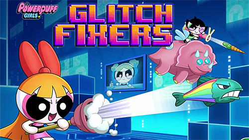 Glitch fixers: Powerpuff girls обложка