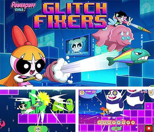 In addition to the game Adventure time: Champions and challengers for Android phones and tablets, you can also download Glitch fixers: Powerpuff girls for free.