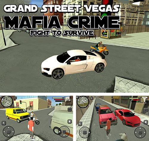 En plus du jeu La grande voie  pour téléphones et tablettes Android, vous pouvez aussi télécharger gratuitement Crimes de mafia dans les rues de Vegas:  Bataille pour la survie , Grand street Vegas mafia crime: Fight to survive.