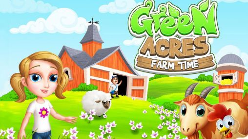 Green acres: Farm time poster