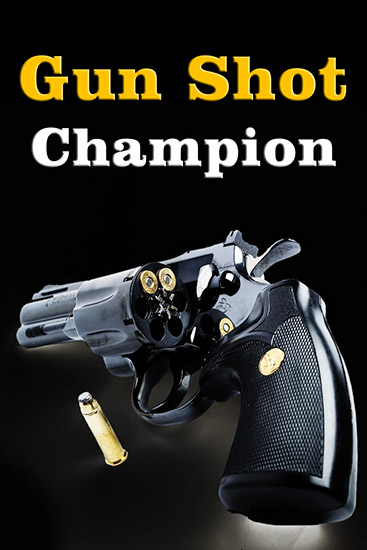 Gun shot champion poster