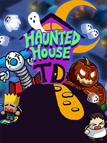 Haunted house TD