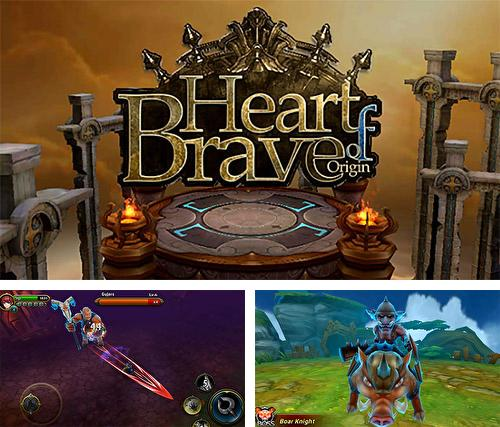 Heart of brave: Origin