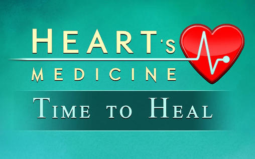 Heart's medicine: Time to heal poster