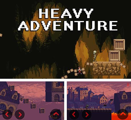Heavy adventure