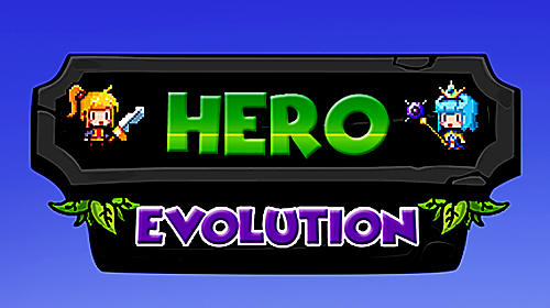 Hero evolution