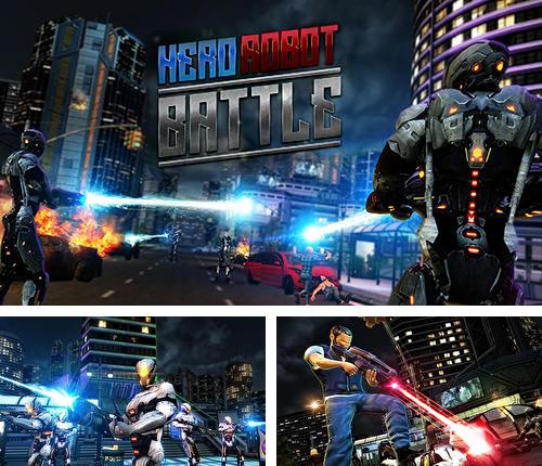 In addition to the game Outset: Zombie hunter for Android phones and tablets, you can also download Hero robot battle for free.