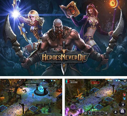 In addition to the game Heroes: Islands of adventure for Android phones and tablets, you can also download Heroes never die for free.