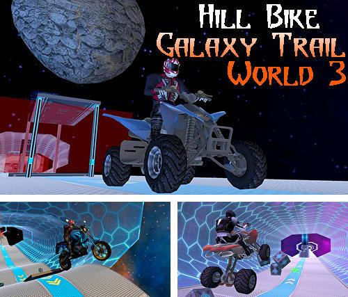 Hill bike galaxy trail world 3