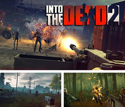 In addition to the game Into the dead for Android phones and tablets, you can also download Into the dead 2 for free.