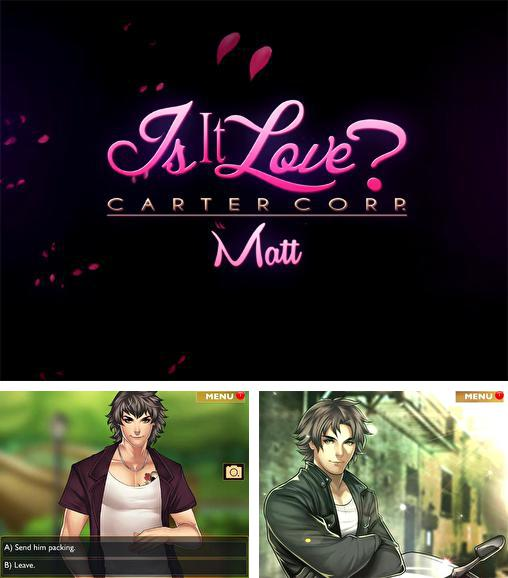 In addition to the game A Vampire Romance for Android phones and tablets, you can also download Is it love? Carter corp. Matt for free.