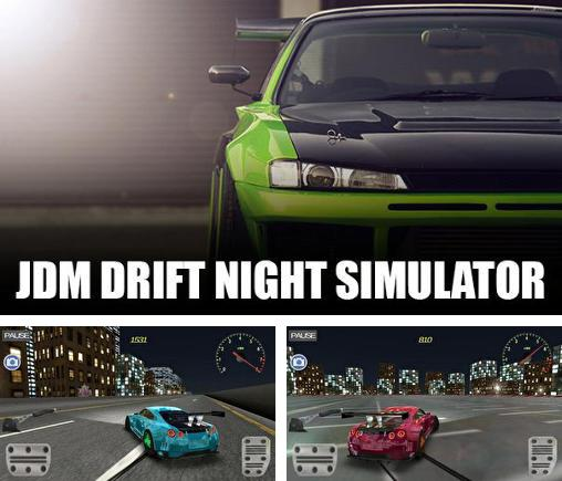 In addition to the game Project JDM: Drift underground for Android phones and tablets, you can also download JDM: Drift night simulator for free.