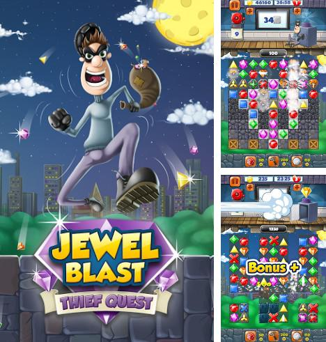 Jewel blast: Thief quest. Diamond blast: Game three in a row