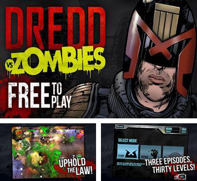 In addition to the game Expendable Rearmed for Android phones and tablets, you can also download Judge Dredd vs. Zombies for free.