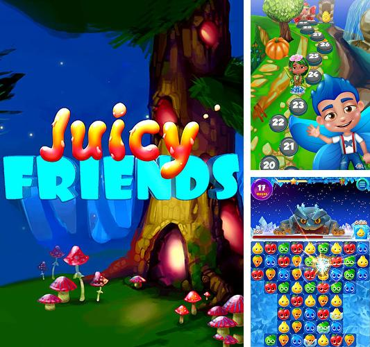 Juicy friends