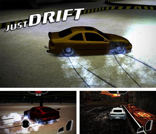 In addition to the game Drift Mania Championship for Android phones and tablets, you can also download Just drift for free.