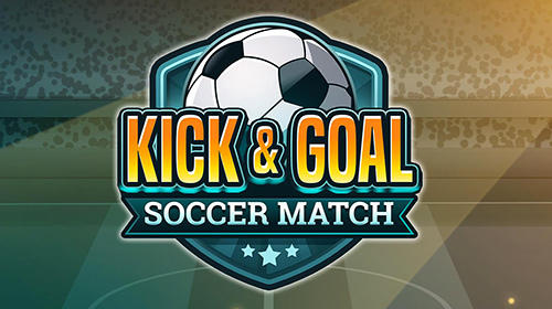 Kick and goal: Soccer match