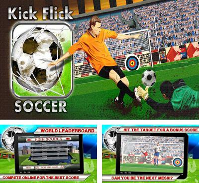 In addition to the game Football Kicks for Android phones and tablets, you can also download Kick Flick Soccer Football HD for free.