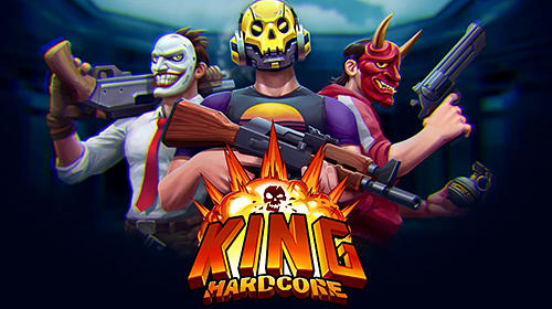 King hardcore: Battle royale shooter poster