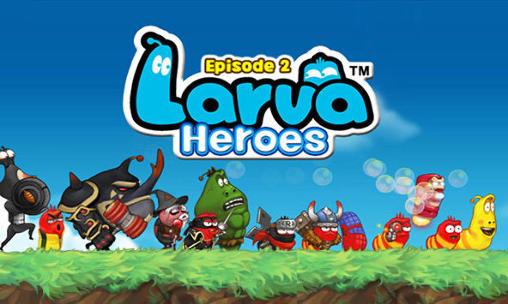 game larva heroes lavengers 2017 mod apk