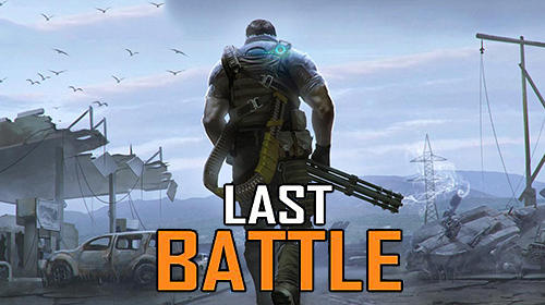 Last battle: Survival action battle royale