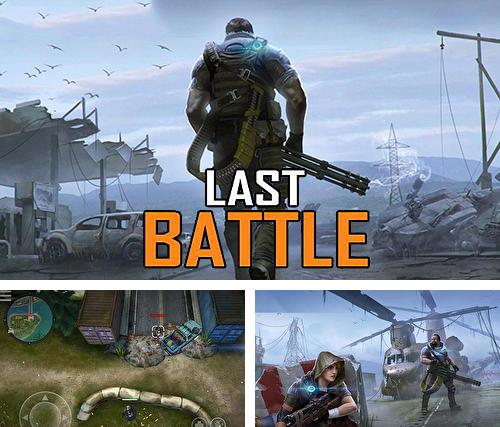 En plus du jeu La grande voie  pour téléphones et tablettes Android, vous pouvez aussi télécharger gratuitement Dernière bataille: Combat royal. Survie, Last battle: Survival action battle royale.