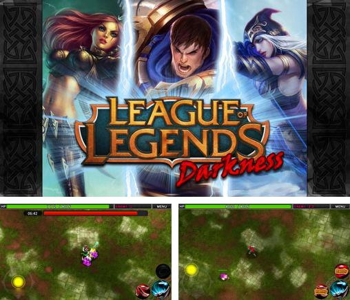 Zusätzlich zum Spiel Legendäre Helden für Android-Telefone und Tablets können Sie auch kostenlos League of legends: Darkness, League of Legends: Dunkelheit herunterladen.