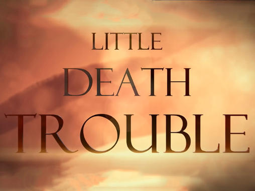 Little death trouble unlimited poster