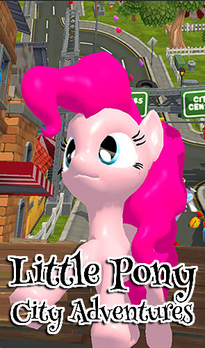 Little pony city adventures