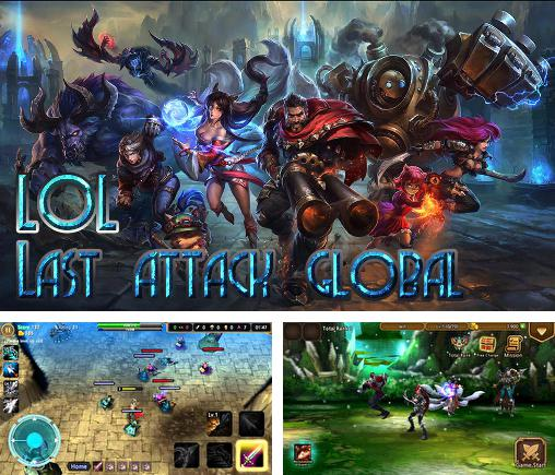 In addition to the game League of legends: Darkness for Android phones and tablets, you can also download LOL: Last attack global for free.