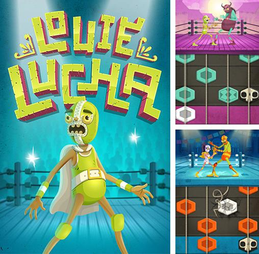 In addition to the game Loopy loops for Android phones and tablets, you can also download Louie lucha for free.