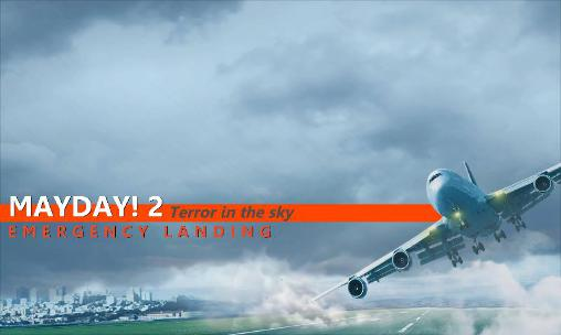 Mayday! 2: Terror in the sky. Emergency landing